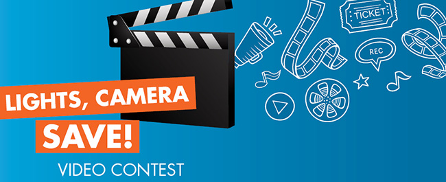 Lights, Camera, Save! Video Contest Graphic